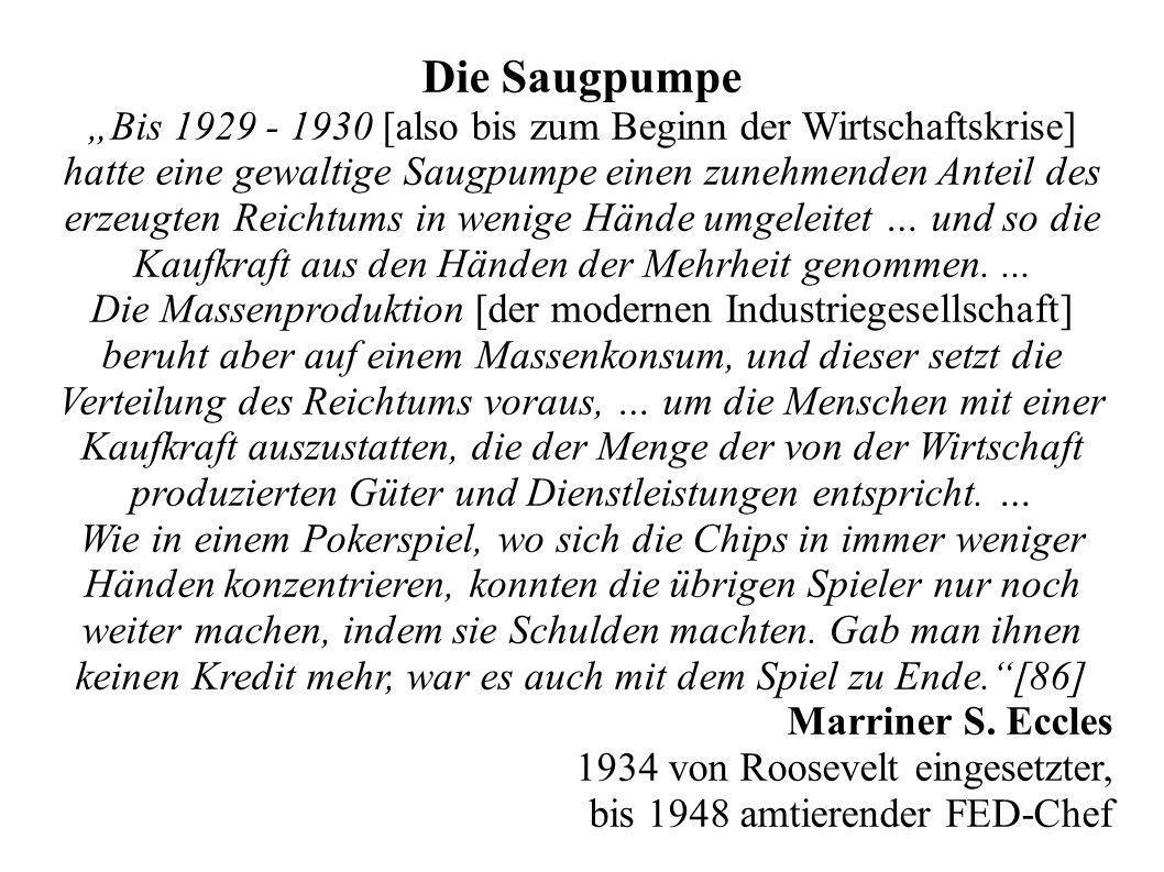 Die Saugpumpe Bis 1929 - 1930 [also bis zum Beginn der Wirtschaftskrise] hatte eine gewaltige Saugpumpe einen zunehmenden Anteil des erzeugten Reichtu