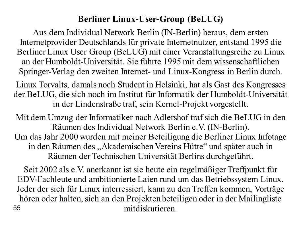 Berliner Linux-User-Group (BeLUG) Aus dem Individual Network Berlin (IN-Berlin) heraus, dem ersten Internetprovider Deutschlands für private Internetn