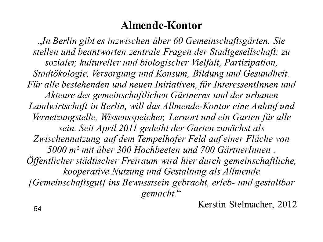 Almende-Kontor In Berlin gibt es inzwischen über 60 Gemeinschaftsgärten. Sie stellen und beantworten zentrale Fragen der Stadtgesellschaft: zu soziale