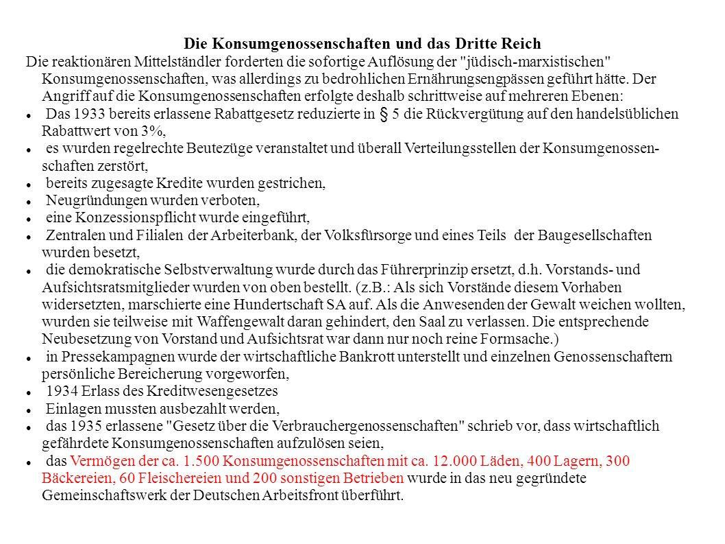 Die Konsumgenossenschaften und das Dritte Reich Die reaktionären Mittelständler forderten die sofortige Auflösung der
