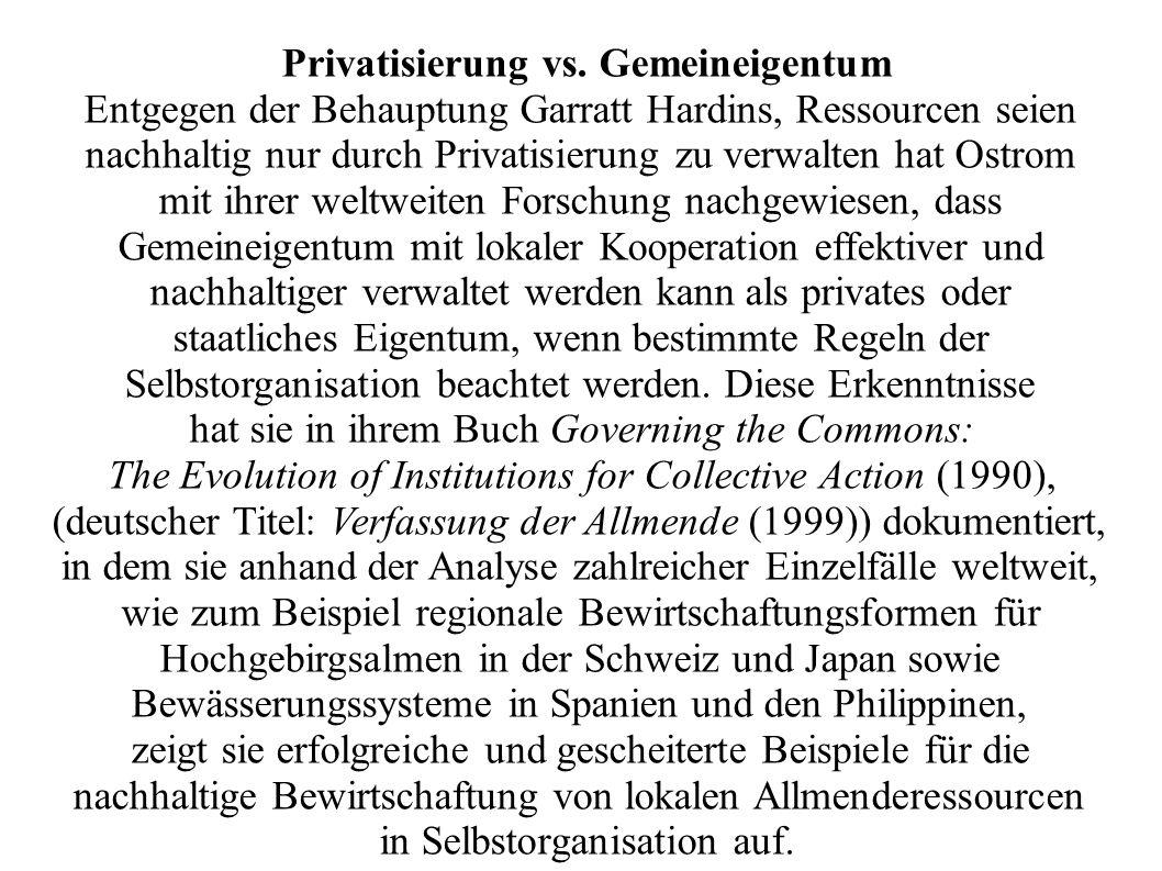Privatisierung vs. Gemeineigentum Entgegen der Behauptung Garratt Hardins, Ressourcen seien nachhaltig nur durch Privatisierung zu verwalten hat Ostro