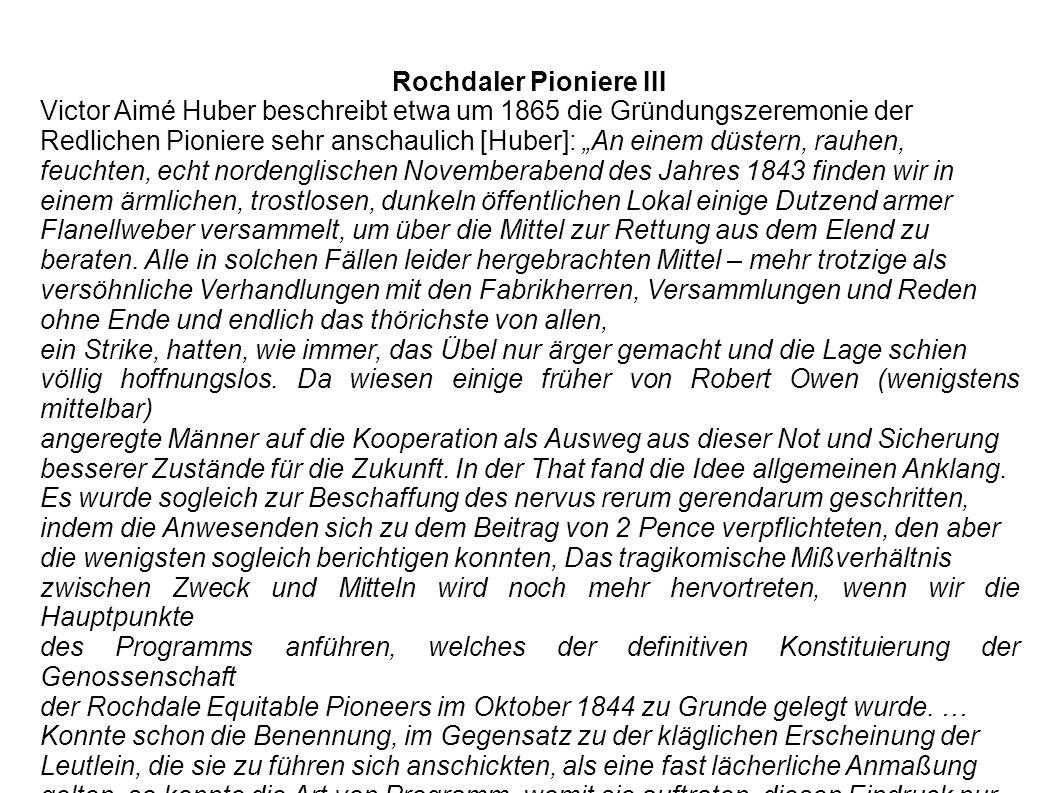 Rochdaler Pioniere III Victor Aimé Huber beschreibt etwa um 1865 die Gründungszeremonie der Redlichen Pioniere sehr anschaulich [Huber]: An einem düst