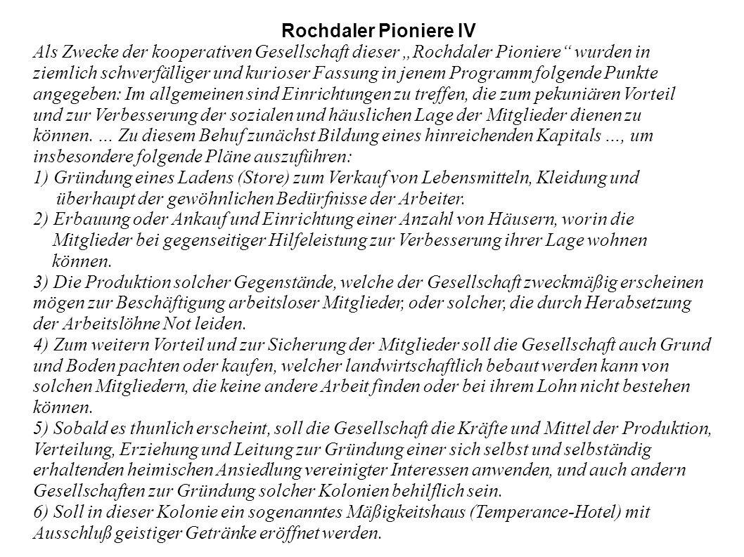 Rochdaler Pioniere IV Als Zwecke der kooperativen Gesellschaft dieser Rochdaler Pioniere wurden in ziemlich schwerfälliger und kurioser Fassung in jen