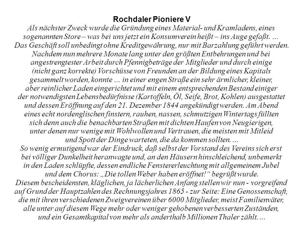 Rochdaler Pioniere V Als nächster Zweck wurde die Gründung eines Material- und Kramladens, eines sogenannten Store – was bei uns jetzt ein Konsumverei