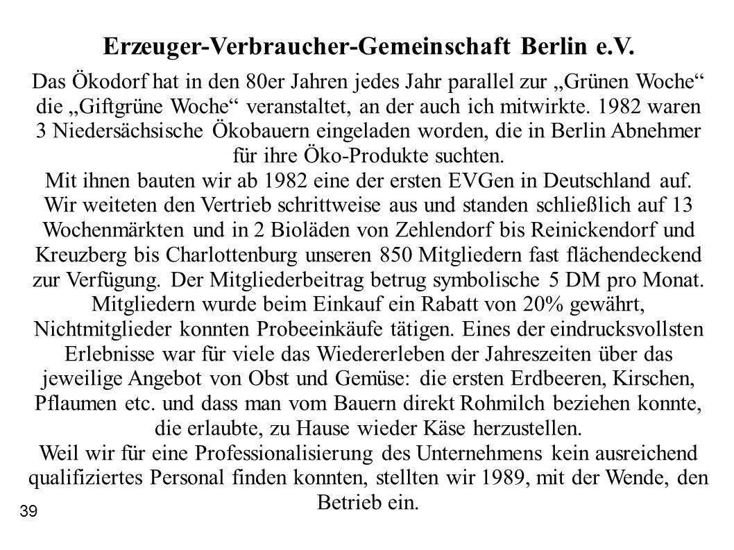 Erzeuger-Verbraucher-Gemeinschaft Berlin e.V. Das Ökodorf hat in den 80er Jahren jedes Jahr parallel zur Grünen Woche die Giftgrüne Woche veranstaltet