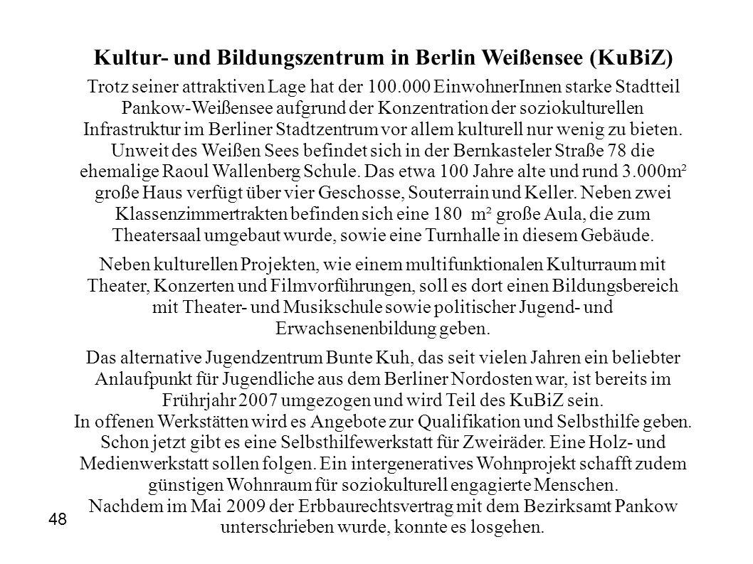 Kultur- und Bildungszentrum in Berlin Weißensee (KuBiZ) Trotz seiner attraktiven Lage hat der 100.000 EinwohnerInnen starke Stadtteil Pankow-Weißensee