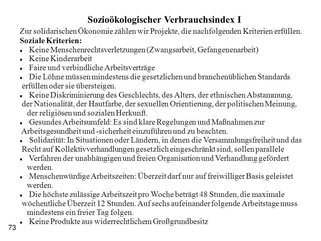 Sozioökologischer Verbrauchsindex I Zur solidarischen Ökonomie zählen wir Projekte, die nachfolgenden Kriterien erfüllen. Soziale Kriterien: Keine Men