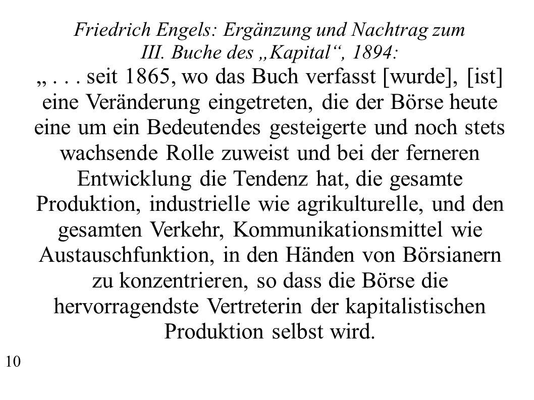 Friedrich Engels: Ergänzung und Nachtrag zum III. Buche des Kapital, 1894:... seit 1865, wo das Buch verfasst [wurde], [ist] eine Veränderung eingetre