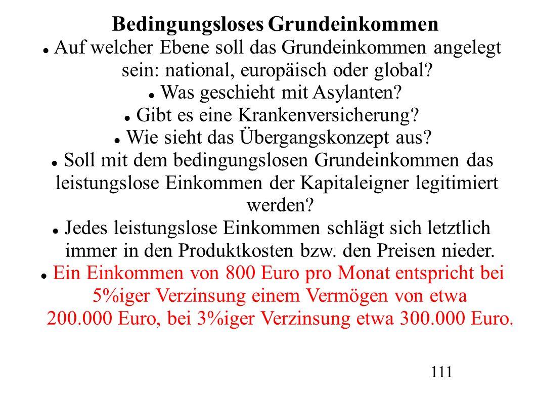 Bedingungsloses Grundeinkommen Auf welcher Ebene soll das Grundeinkommen angelegt sein: national, europäisch oder global? Was geschieht mit Asylanten?
