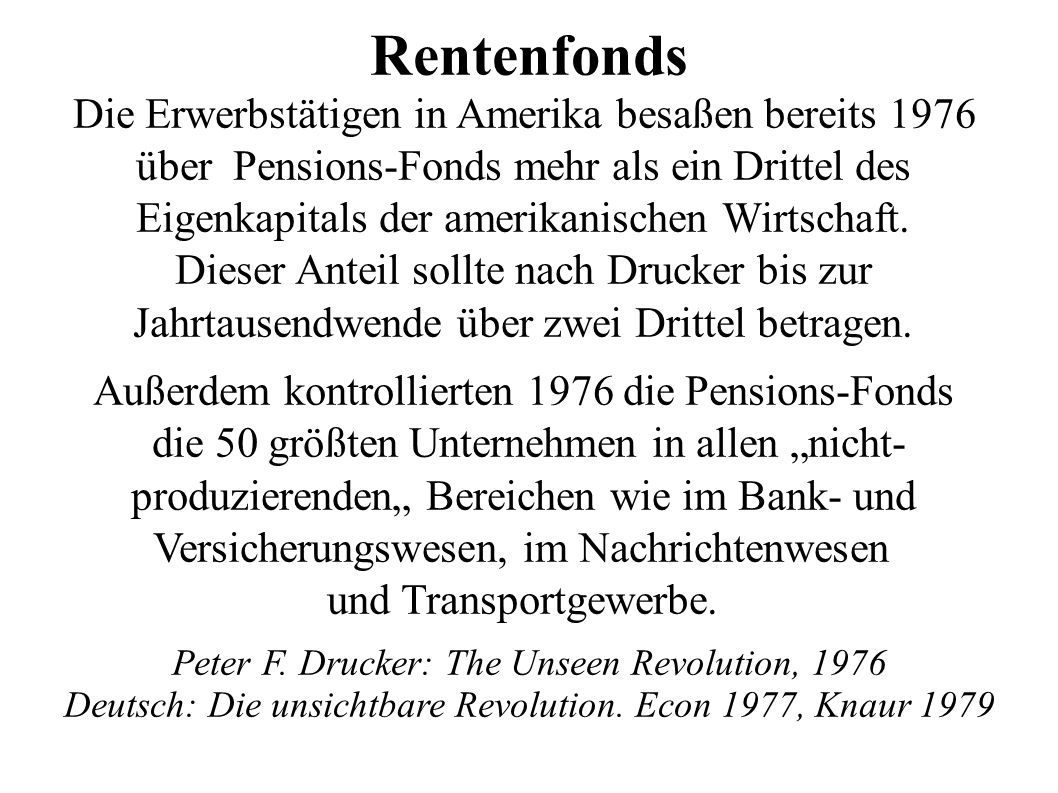 Rentenfonds Die Erwerbstätigen in Amerika besaßen bereits 1976 über Pensions-Fonds mehr als ein Drittel des Eigenkapitals der amerikanischen Wirtschaf