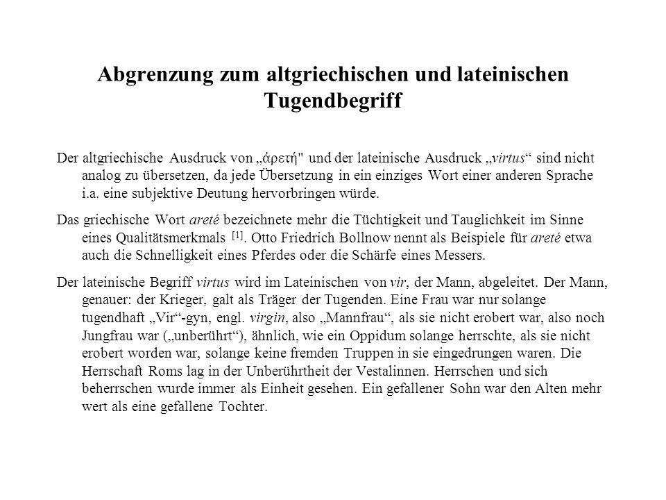 Abgrenzung zum altgriechischen und lateinischen Tugendbegriff Der altgriechische Ausdruck von ρετ