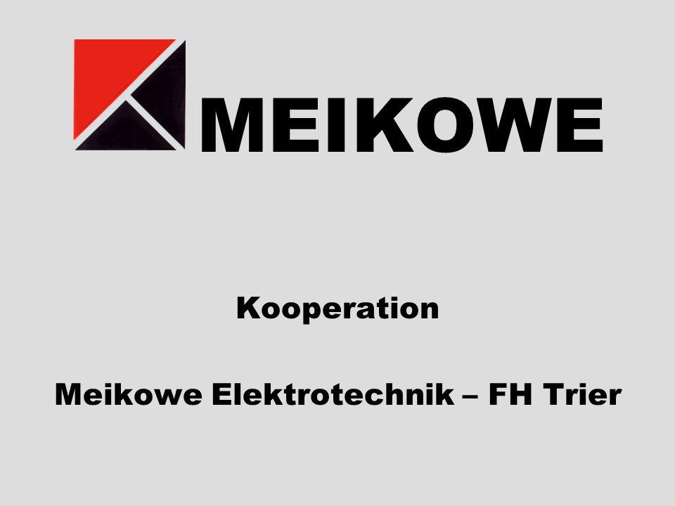 MEIKOWE Kooperation Meikowe Elektrotechnik – FH Trier