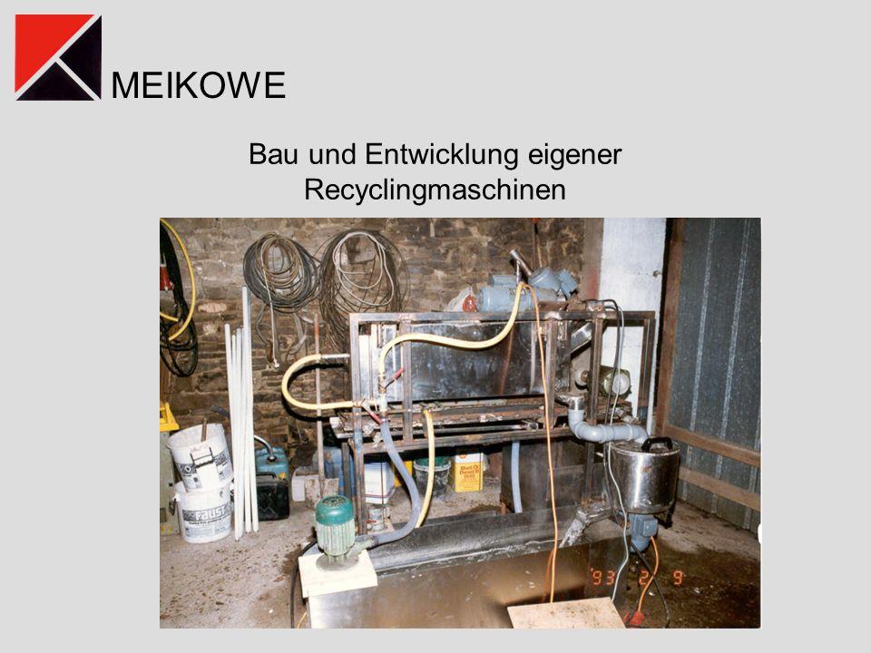 MEIKOWE Bau und Entwicklung eigener Recyclingmaschinen