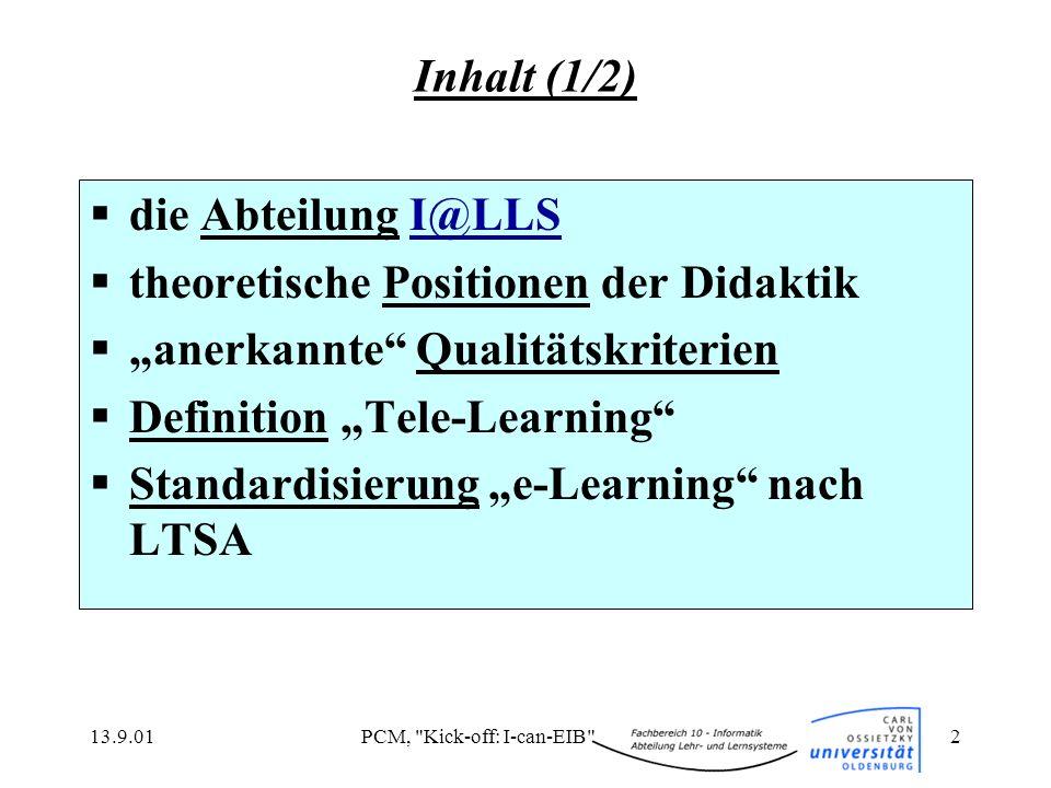 13.9.01PCM, Kick-off: I-can-EIB 13 Ziele im I-can-EIB - Antrag Projektieren Beraten Simulieren Planen Lernen ??.