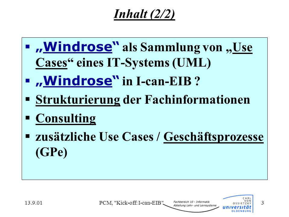 13.9.01PCM, Kick-off: I-can-EIB 3 Windrose als Sammlung von Use Cases eines IT-Systems (UML) Windrose in I-can-EIB .