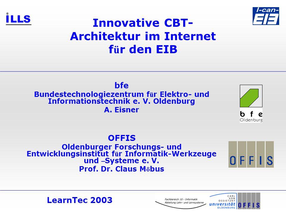 LearnTec 2003 Innovative CBT- Architektur im Internet f ü r den EIB bfe Bundestechnologiezentrum f ü r Elektro- und Informationstechnik e.