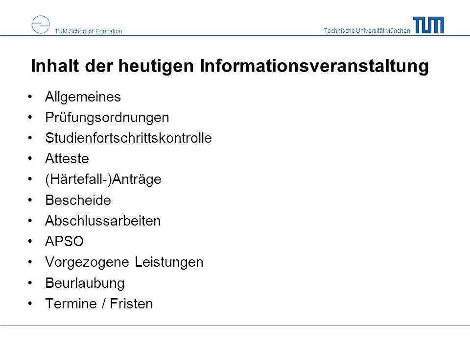 Technische Universität München TUM School of Education Inhalt der heutigen Informationsveranstaltung Allgemeines Prüfungsordnungen Studienfortschritts