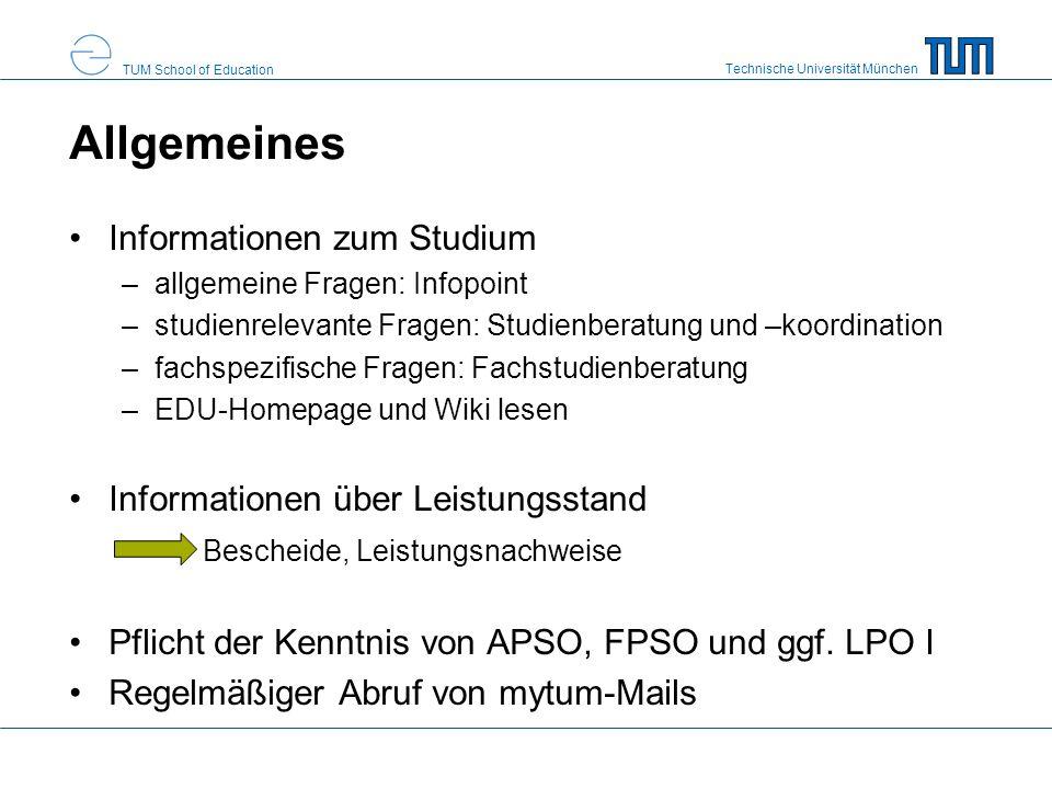 Technische Universität München TUM School of Education Allgemeines Informationen zum Studium –allgemeine Fragen: Infopoint –studienrelevante Fragen: S