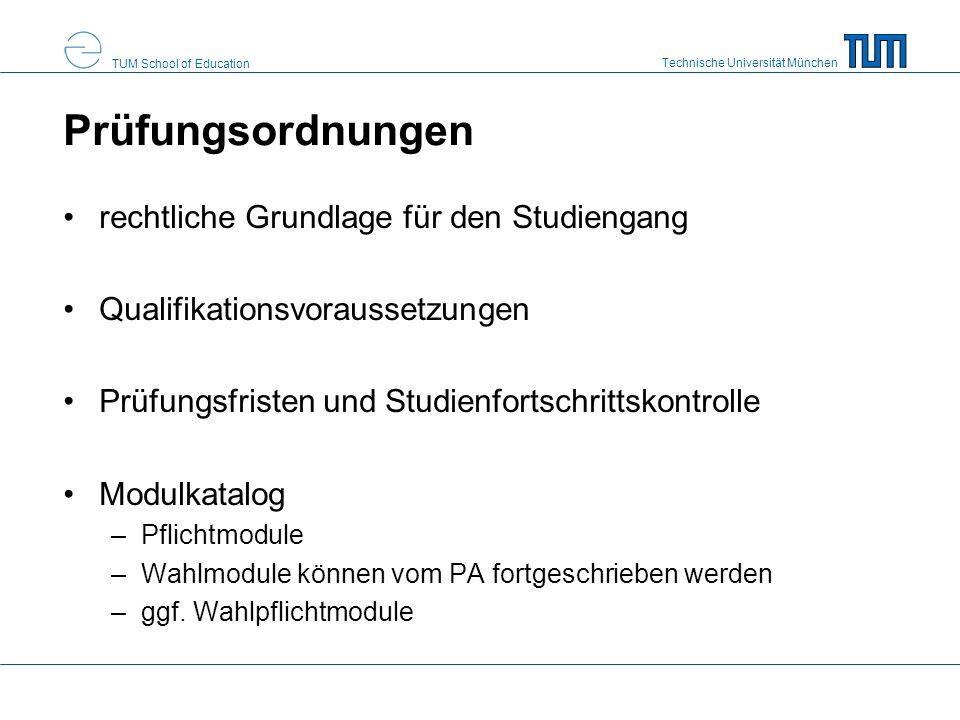Technische Universität München TUM School of Education Prüfungsordnungen rechtliche Grundlage für den Studiengang Qualifikationsvoraussetzungen Prüfun