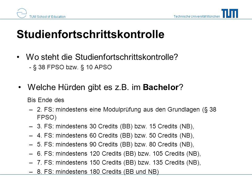 Technische Universität München TUM School of Education Studienfortschrittskontrolle Wo steht die Studienfortschrittskontrolle? - § 38 FPSO bzw. § 10 A