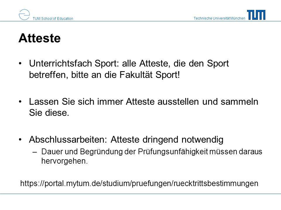 Technische Universität München TUM School of Education Atteste Unterrichtsfach Sport: alle Atteste, die den Sport betreffen, bitte an die Fakultät Spo