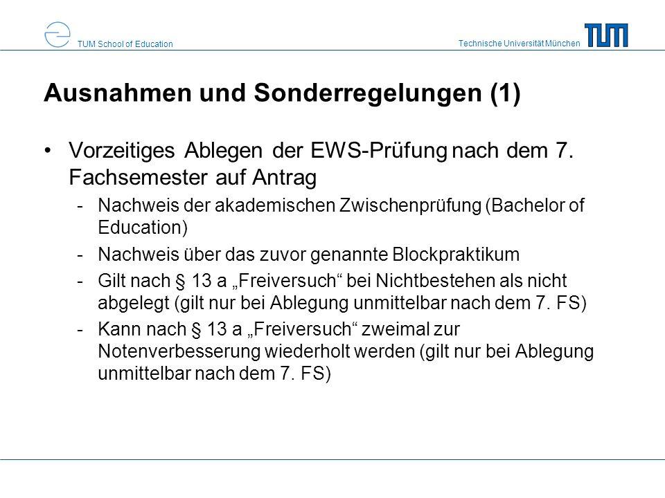 Technische Universität München TUM School of Education Ausnahmen und Sonderregelungen (1) Vorzeitiges Ablegen der EWS-Prüfung nach dem 7.