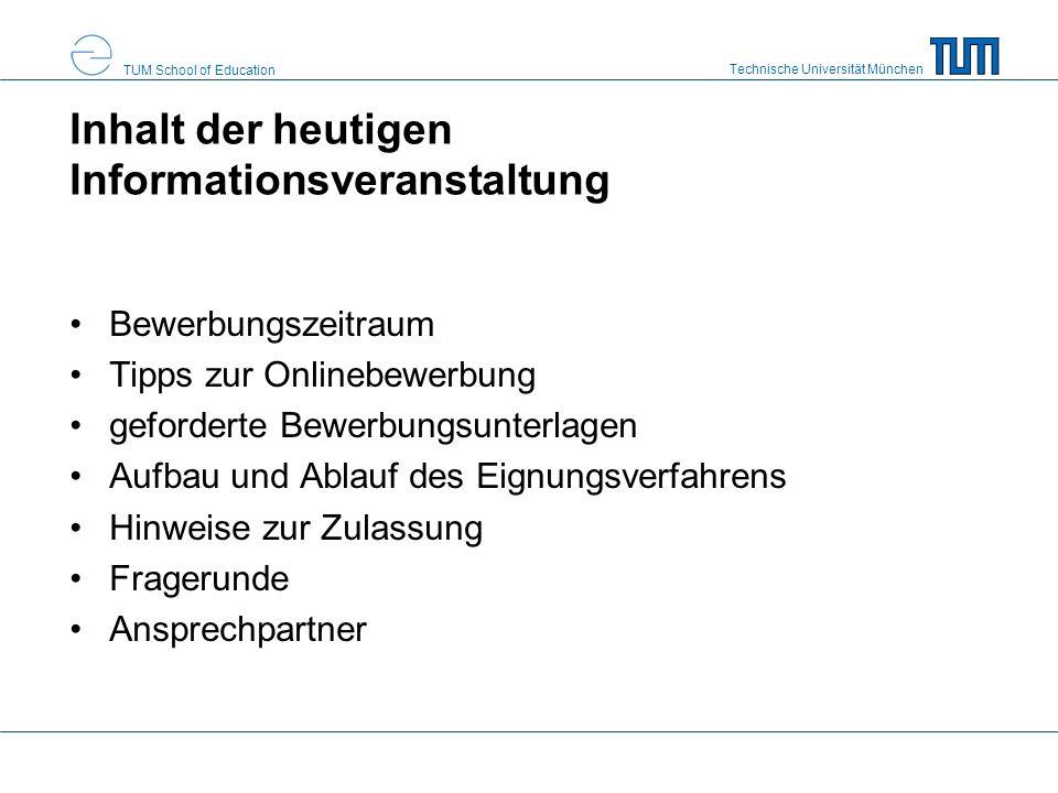 Technische Universität München TUM School of Education Bewerbungszeitraum Beginn Frist: 01.04.2013 Ende Frist: 31.05.2013 Die Bewerbung erfolgt online über TUMonline.