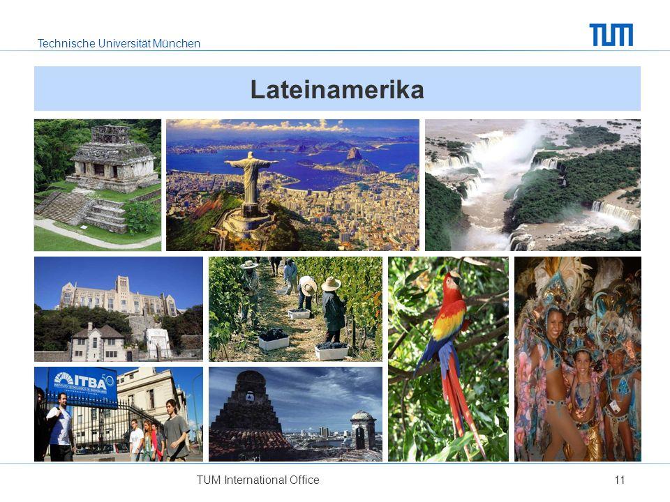 Technische Universität München TUM International Office11 Lateinamerika