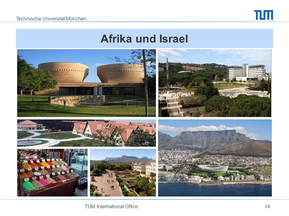 Technische Universität München TUM International Office14 Afrika und Israel
