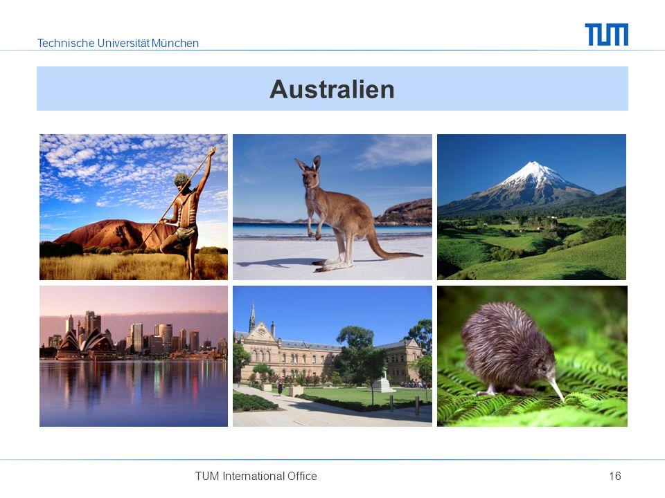 Technische Universität München TUM International Office16 Australien