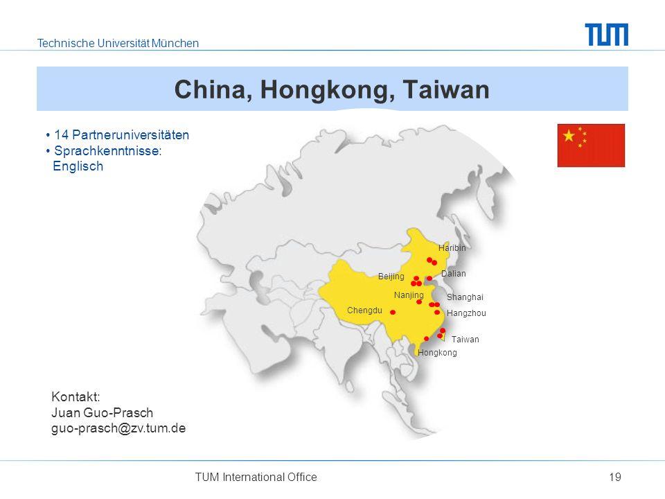 Technische Universität München TUM International Office19 Kontakt: Juan Guo-Prasch guo-prasch@zv.tum.de 14 Partneruniversitäten Sprachkenntnisse: Engl