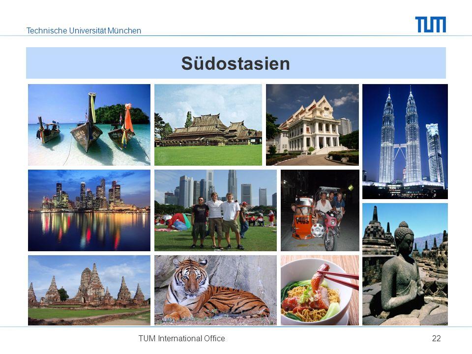 Technische Universität München TUM International Office22 Südostasien