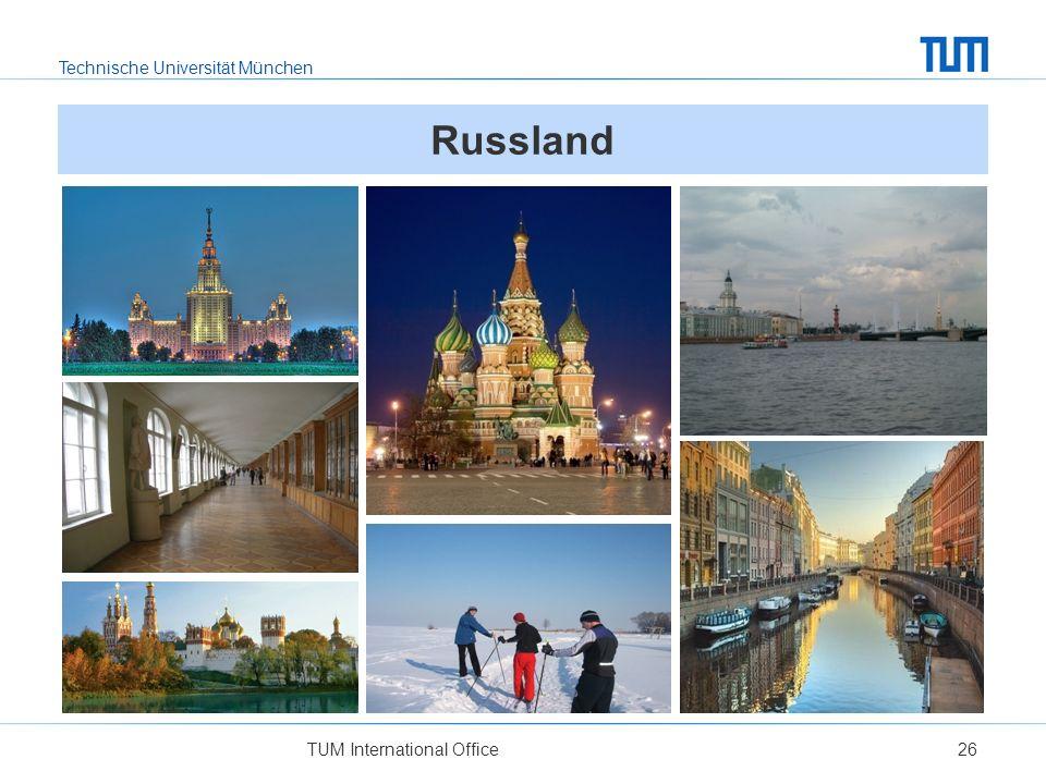 Technische Universität München TUM International Office26 Russland