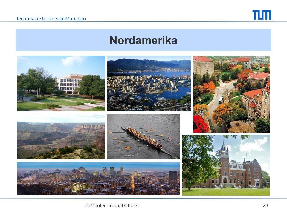 Technische Universität München TUM International Office28 Nordamerika