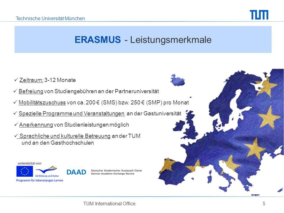 Technische Universität München TUM International Office5 ERASMUS - Leistungsmerkmale unterstützt von