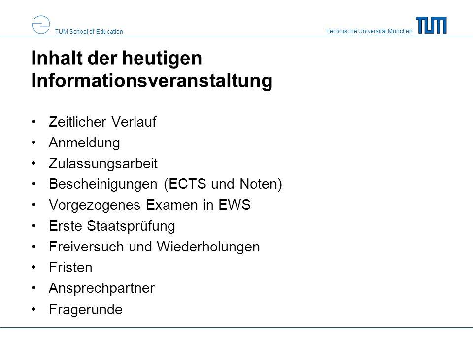 Technische Universität München TUM School of Education Inhalt der heutigen Informationsveranstaltung Zeitlicher Verlauf Anmeldung Zulassungsarbeit Bes