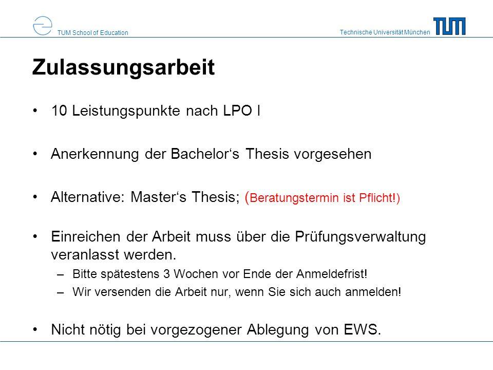 Technische Universität München TUM School of Education Zulassungsarbeit 10 Leistungspunkte nach LPO I Anerkennung der Bachelors Thesis vorgesehen Alte