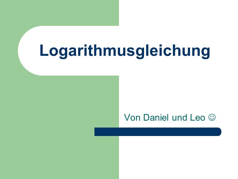 Logarithmusgleichung Von Daniel und Leo