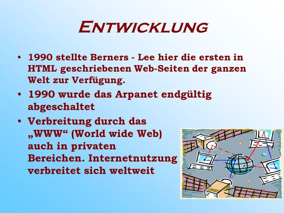 Entwicklung 1990 stellte Berners - Lee hier die ersten in HTML geschriebenen Web-Seiten der ganzen Welt zur Verfügung.