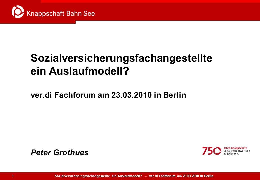 Sozialversicherungsfachangestellte ein Auslaufmodell? - ver.di Fachforum am 23.03.2010 in Berlin 1 Sozialversicherungsfachangestellte ein Auslaufmodel