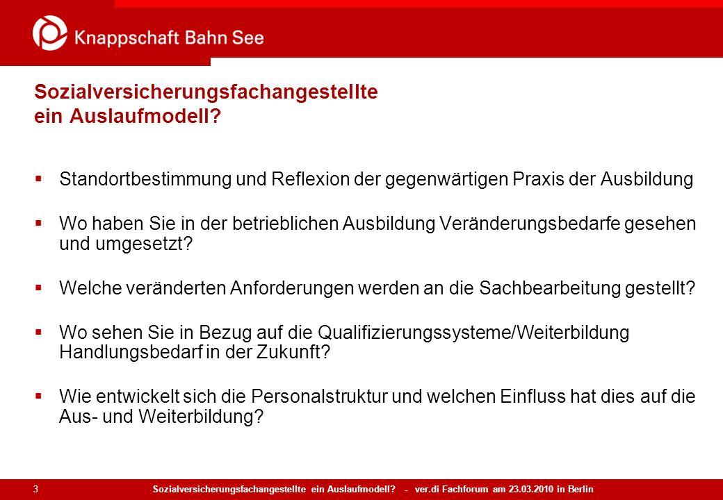 Sozialversicherungsfachangestellte ein Auslaufmodell? - ver.di Fachforum am 23.03.2010 in Berlin 3 Sozialversicherungsfachangestellte ein Auslaufmodel
