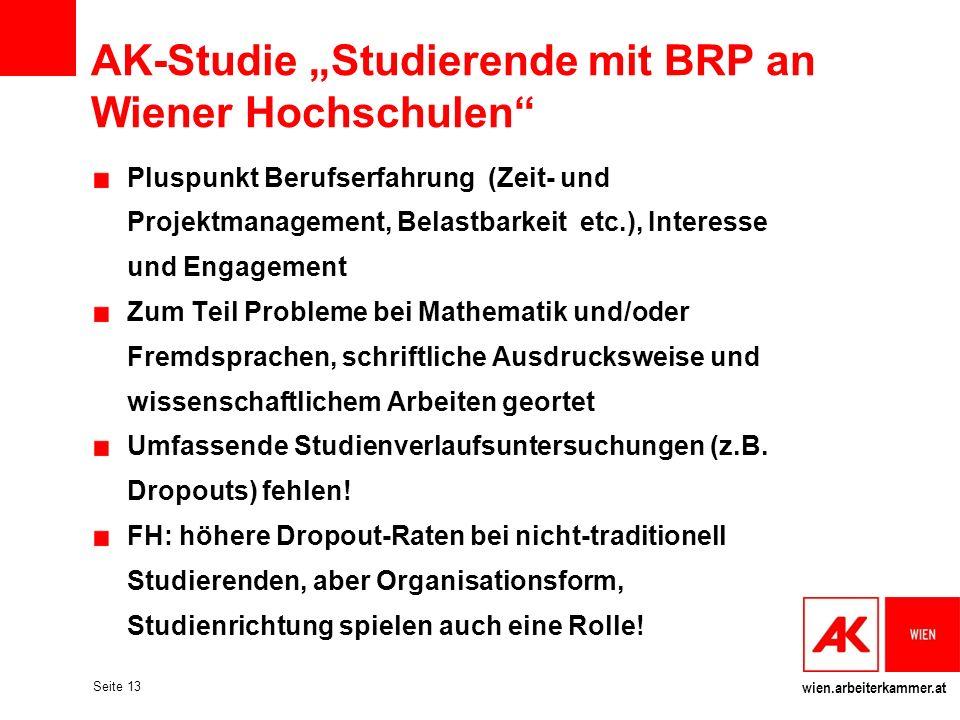 wien.arbeiterkammer.at Seite 13 AK-Studie Studierende mit BRP an Wiener Hochschulen Pluspunkt Berufserfahrung (Zeit- und Projektmanagement, Belastbark