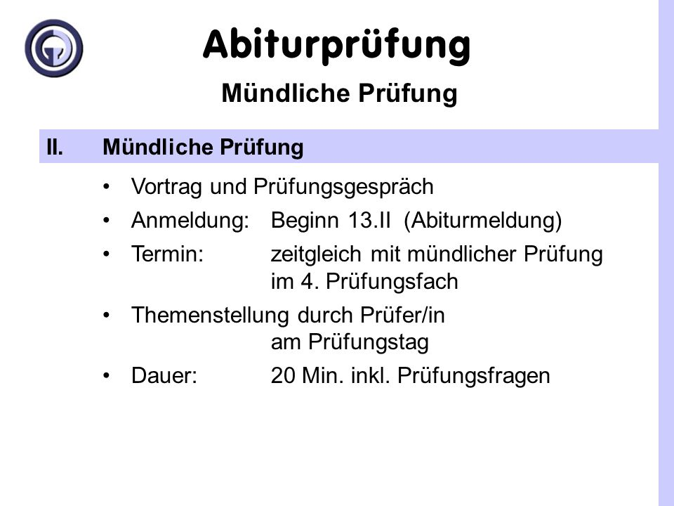 Präsentation Präsentation I.Präsentation Mediengestützter Vortrag Anmeldung: Beginn 13.II (Abiturmeldung) Termin: mind.