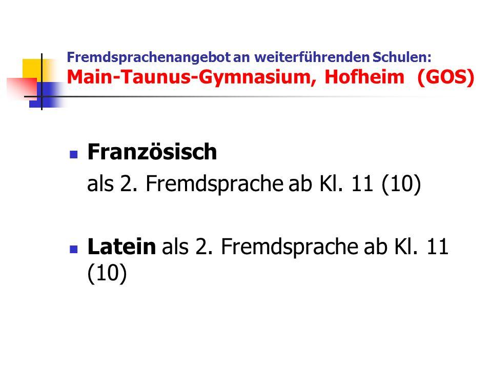 Fremdsprachenangebot an weiterführenden Schulen: Main-Taunus-Gymnasium, Hofheim (GOS) Französisch als 2.
