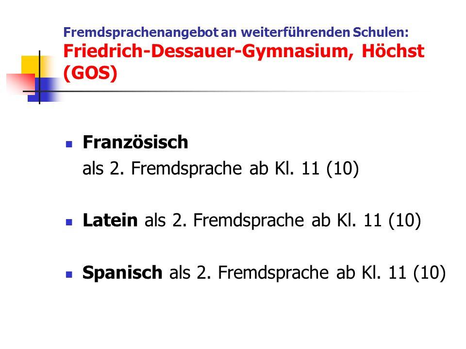 Fremdsprachenangebot an weiterführenden Schulen: Friedrich-Dessauer-Gymnasium, Höchst (GOS) Französisch als 2.