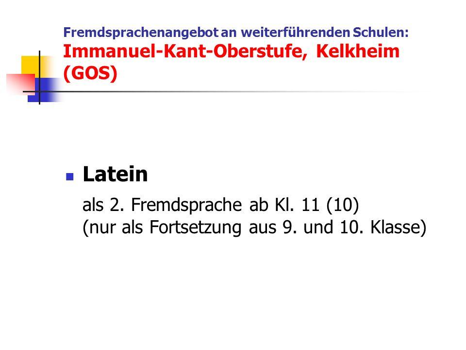 Fremdsprachenangebot an weiterführenden Schulen: Immanuel-Kant-Oberstufe, Kelkheim (GOS) Latein als 2.