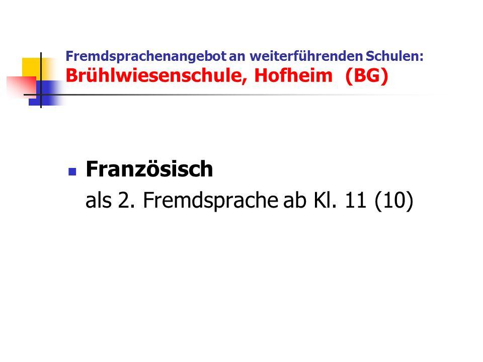 Fremdsprachenangebot an weiterführenden Schulen: Brühlwiesenschule, Hofheim (BG) Französisch als 2.