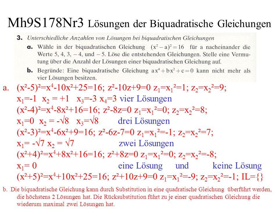 Mh9S178Nr4 +5 Biquadratische Gleichungen x 0; x 2; HN.: x·(x-2); x² -9x +20 = 0 x 1 = 4; x 2 = 5 x = ganzer Schwarm; x +8/9x + 4 = x; x² -153x+1296=0; x= 144