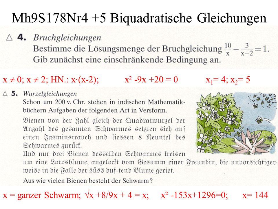 Mh9S178Nr6 Biquadratische Gleichungen a.biquadratisch z² -4z =0 z 1 =x 1 ²=0; z 2 =x 2 ²=4; x 1 =0; x 2 =-2; x 3 =2 b.nicht biquadratisch c.nicht biquadratisch d.biquadratisch 3z² -9z -12=0 z 1 =x 1 ²=4; z 2 =x 2 ²=-1; x 1 =-2; x 2 =2