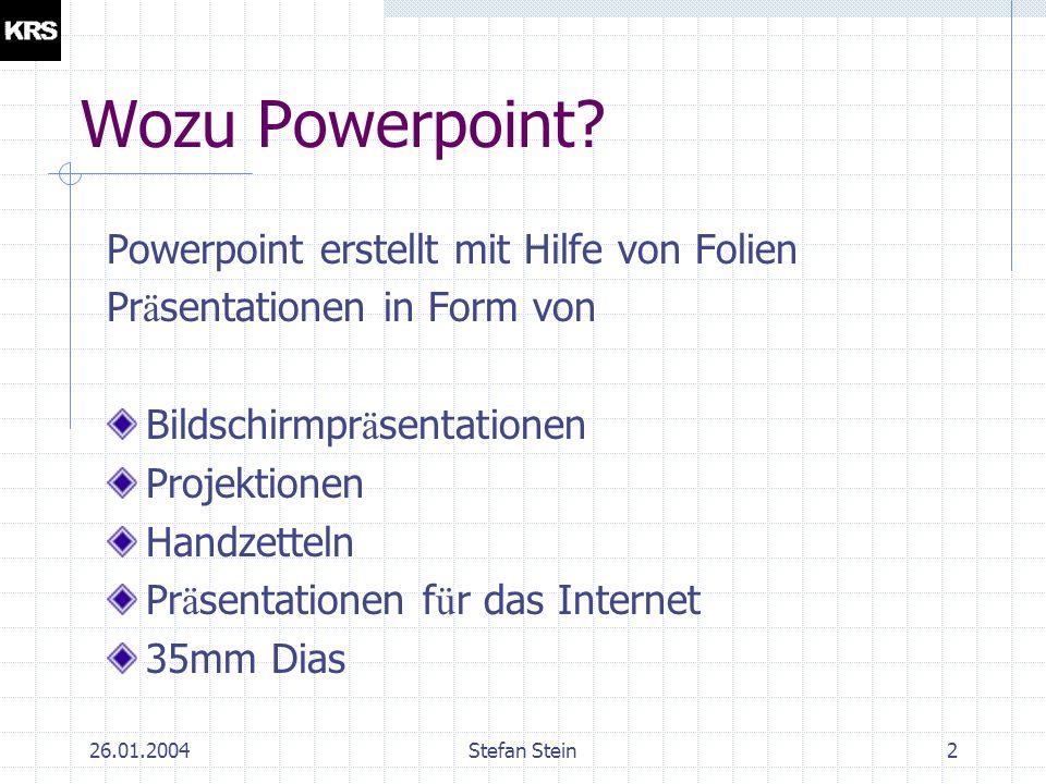 26.01.2004Stefan Stein1 Powerpoint Multimediale Pr ä sentationen